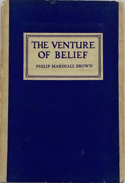 The Venture of Belief by Philip Marshall Brown
